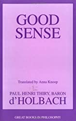 Good Sense (Great Books in Philosophy) by Paul H. Thiry Baron d'Holbach (2004-03-01)