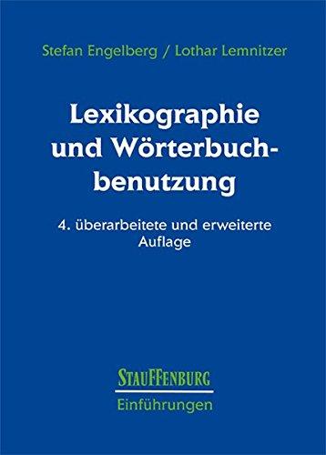 Lexikographie und Wörterbuchbenutzung: 4. überarbeitete und erweiterte Auflage (Stauffenburg Einführungen)