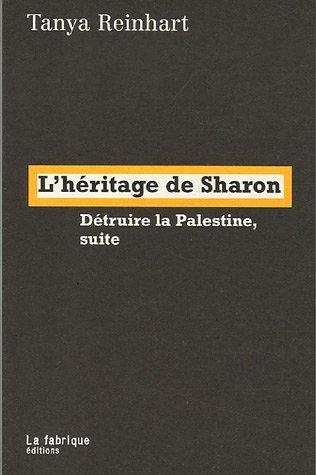 L'hritage de Sharon : Dtruire la Palestine, suite