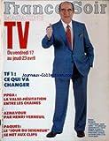 FRANCE SOIR TV MAGAZINE [No 13270] du 11/04/1987 - P.P.D.A. - LA VALSE-HESITATION ENTRE LES CHAINE - AZNAVOUR PAR HENRI VERNEUIL - FRANCIS BOUYGUES.