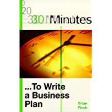 30 MINUTES TO WRITE A BUSINESS PLAN (30 Minutes Series)