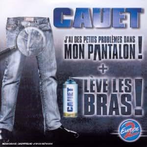 J'ai Des Petits Problèmes Dans Mon Pantalon, Lève Les Bras