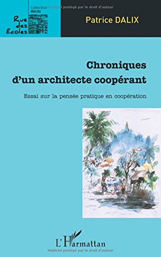 Chroniques d'un architecte coopérant par Patrice Dalix
