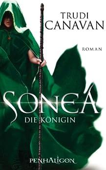 Sonea 3: Die Königin - Roman von [Canavan, Trudi]