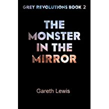 The Monster in the Mirror (Grey Revolutions Book 2)