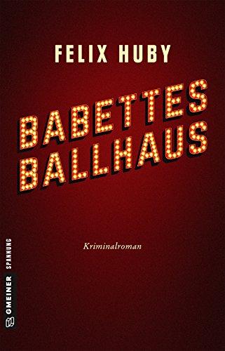 Felix Huby: Babettes Ballhaus