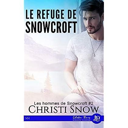 Le refuge de Snowcroft: Les hommes de Snowcroft #2