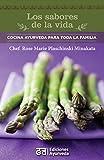 Los Sabores de La Vida - Cocina Ayurveda Para Toda La Familia