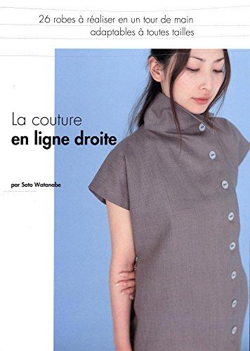 La couture en ligne droite : 26 robes à réaliser en un tour de main