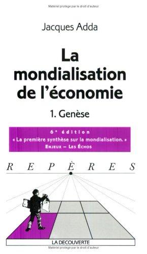 La Mondialisation de l'économie, tome 1 : Genèse