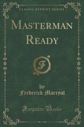 Masterman Ready (Classic Reprint)