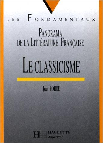 Le classicisme : 1660-1700, panorama de la littérature française