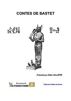 Contes de Bastet: Les meilleurs contes du Chat, du Chien, du Coq par [Hallépée, Didier]