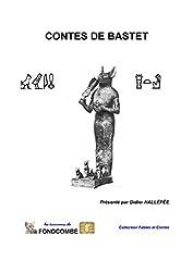 Contes de Bastet: Les meilleurs contes du Chat, du Chien, du Coq (French Edition)