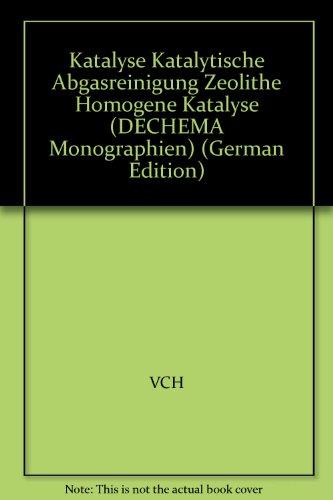 Katalyse: Katalytische Abgasreinigung, Zeolithe, Homogene Katalyse, Selektive Reaktionen, Herstellung und Charakterisierung, Ionenleiter, Elektrokatalyse...