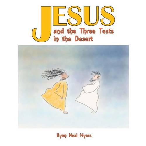 Jesus and the Three Tests in the Desert