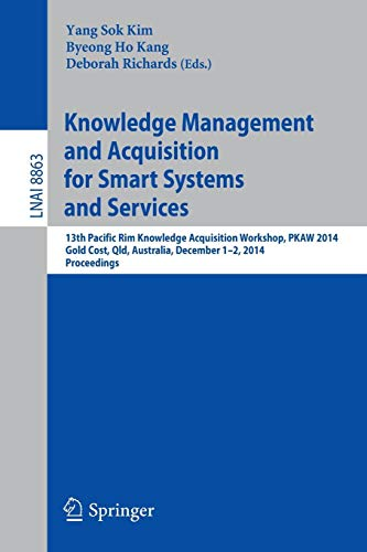 Knowledge Management and Acquisition for Smart Systems and Services: 13th Pacific Rim Knowledge Acquisition Workshop, PKAW 2014, Gold Cost, QLD, ... Notes in Computer Science, Band 8863) Gold Rim Band