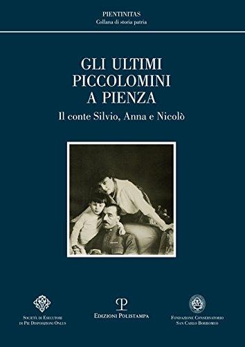 Gli ultimi Piccolomini a Pienza. Il conte Silvio, Anna e Nicol