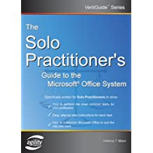 The Solo Practitioner's Guide to the Microsoft Office System (Vertiguide)