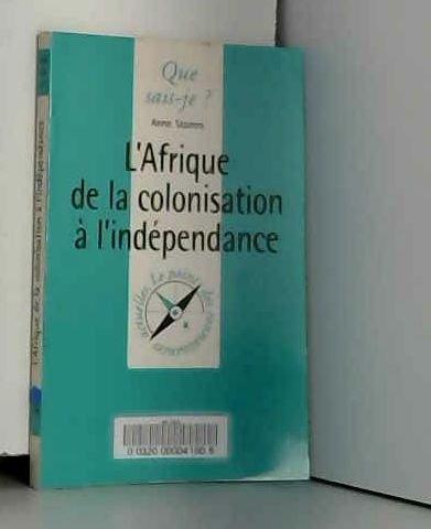 L'Afrique de la colonisation à l'Indépendance par Anne Stamm, Que sais-je?