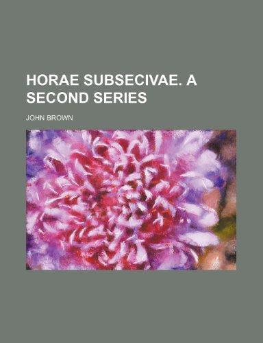 Horae subsecivae. A second series