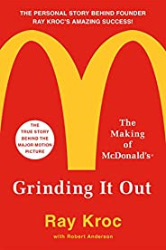 Grinding It Out: The Making of McDonald&#