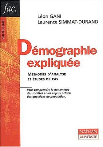 Démographie expliquée. Méthodes d'analyse et études de cas par Léon Gani, Laurence Simmat-Durand