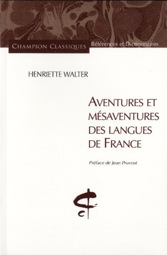 Aventures et mésaventures des langues de France par Henriette Walter