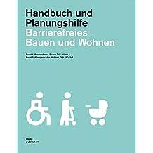 Barrierefreies Bauen und Wohnen. Handbuch und Planungshilfe: Band 1: Barrierefreies Bauen DIN 18040-1. Band 2: Altengerechtes Wohnen DIN 18040-2
