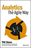 Analytics: The Agile Way (Wiley and SAS Business)