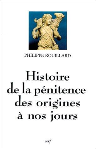 Histoire de la pénitence des origines à nos