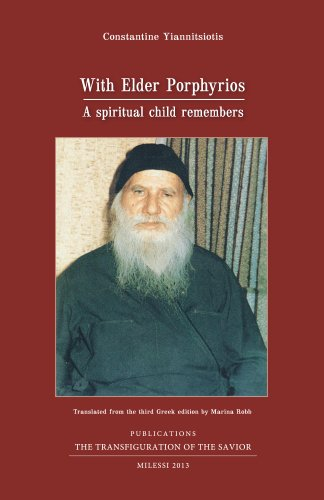 With Elder Porphyrios: A spiritual child remembers (English Edition)