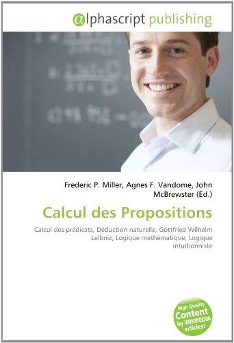 Calcul des Propositions: Calcul des prédicats, Déduction naturelle, Gottfried Wilhelm Leibniz, Logique mathématique, Logique intuitionniste