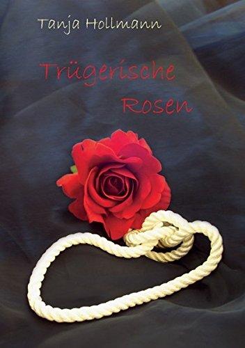 Trügerische Rosen