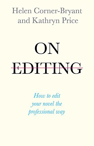 On Editing: How to edit your novel the professional way (Teach Yourself Creative Writing) por Helen Bryant