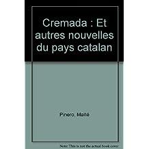Cremada : Et autres nouvelles du pays catalan