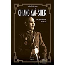 Chiang Kaï-shek: Le grand rival de Mao