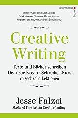 Creative Writing: Texte und Bücher schreiben: Der neue Kreativ-Schreiben-Kurs in sechzehn Lektionen Gebundene Ausgabe