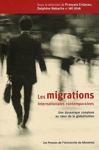 Les migrations internationales contemporaines : Une dynamique complexe au coeur de la globalisation par François Crépeau