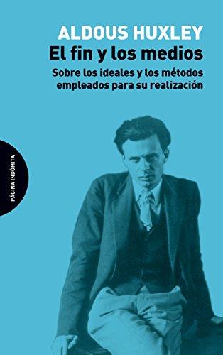 Portada del libro El fin y los medios: Sobre los ideales y los métodos empleados para su realización