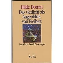Das Gedicht als Augenblick von Freiheit: Frankfurter Poetik-Vorlesungen 1987/1988 (Serie Piper)