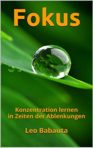 Buchseite und Rezensionen zu 'Fokus: Konzentration lernen in Zeiten der Ablenkungen' von Leo Babauta