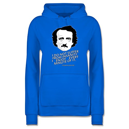 Statement Shirts - Edgar Allan Poe - I do not Suffer from Insanity, I Enjoy Every Minute of it - L - Himmelblau - JH001F - Damen Hoodie