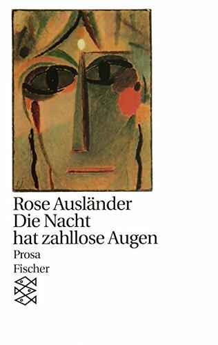 Die Nacht hat zahllose Augen: Prosa (Rose Ausländer, Gesamtwerk in Einzelbänden (Taschenbuchausgabe))