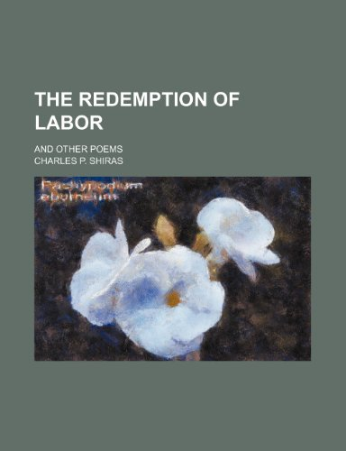 The Redemption of Labor; And Other Poems