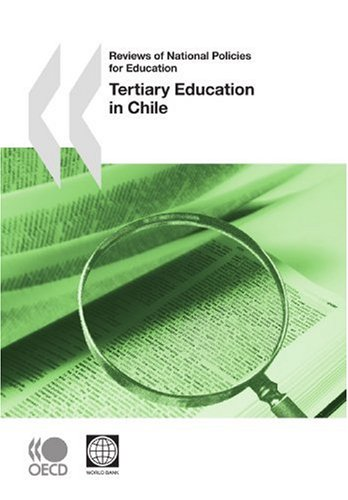 Reviews of National Policies for Education Reviews of National Policies for Education: Tertiary Education in Chile 2009: Edition 2009
