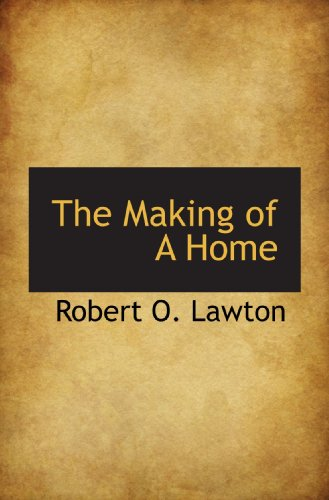 The Making of A Home