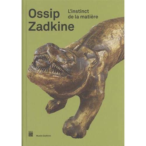 Ossip Zadkine : L'instinct de la matière