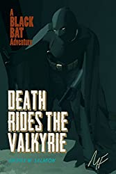 DEATH RIDES THE VALKYRIE: A Black Bat Adventure