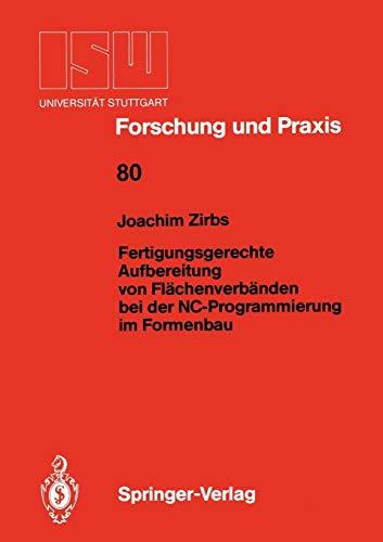 Fertigungsgerechte Aufbereitung von Flächenverbänden bei der NC-Programmierung im Formenbau (ISW Forschung und Praxis, Band 80) (Formenbau-material)